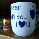 vinyl coffee cup Dear coffee I (heart) you